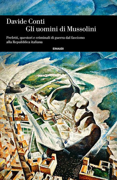 Compagnia_Sartoria_Teatrale_Altri_Progetti_Davide_Conti_Gli_uomini_di_Mussolini